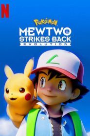 فيلم Pokémon Mewtwo Strikes Back: Evolution 2019