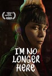 فيلم I'm No Longer Here 2019