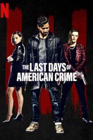 فيلم The Last Days of American Crime 2020
