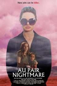 فيلم The Au Pair Nightmare 2020