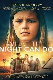 فيلم What the Night Can Do 2020