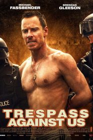 فيلم Trespass Against Us 2016