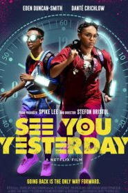 فيلم See You Yesterday 2019 أراك بالأمس